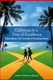 California in a Time of Excellence : School Reform at the Crossroads of the American Dream, LaSpina, James Andrew, 1438424930
