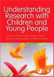 Understanding Research with Children and Young People, , 1446274934