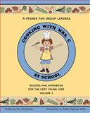 Cooking with Mrs. C: at School, Fran Christensen, 1466454938