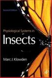 Physiological Systems in Insects, Klowden, Marc J., 0123694930