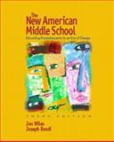 The New American Middle School : Educating Preadolescents in an Era of Change, Wiles, Jon and Bondi, Joseph, 0130144932