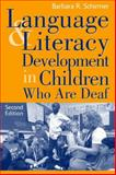 Language and Literacy Development in Children Who Are Deaf, Schirmer, Barbara R., 0205314937