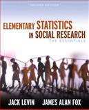 Elementary Statistics in Social Research : The Essentials, Levin, Jack and Fox, James Alan, 020548493X