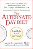 The Alternate-Day Diet, James B. Johnson, 0399154930