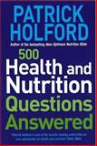 500 Health and Nutrition Questions Answered, Patrick Holford, 0749924934
