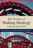 The Practice of Making Strategy 9780761944935