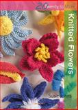Knitted Flowers, Susie Johns, 1844484939