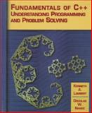 Fundamentals of C++ : Understanding Programming and Problem Solving, Lambert, Kenneth and Nance, Douglas W., 0314204938