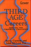 Third Age Careers, Barry Curnow and Jonh M. Fox, 0566074931
