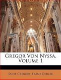 Gregor Von Nyssa, Saint Gregory and Franz Oehler, 1141784939