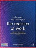 The Realities of Work : Experiencing Work and Employment in Contemporary Society, Noon, Mike and Blyton, Paul, 1403994935
