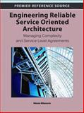 Engineering Reliable Service Oriented Architecture : Managing Complexity and Service Level Agreements, Nikola Milanovic, 1609604938