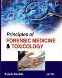 Principles Forensic Medicine and Toxicology, Bardale, Rajesh, 935025493X