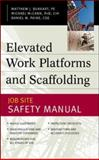 Elevated Work Platforms and Scaffolding : Job Site Safety Manual, Burkart, Matthew J. and Lapping, Jim E., 0071414932