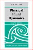 Physical Fluid Dynamics, Tritton, D. J., 0198544936