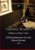 Virgnia Woolf's a Room of One's Own : A Contribution to the Essay Genre, Degen, Michael E., 098538493X