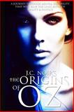 The Origins of Oz, J. C. Noir, 1494764938
