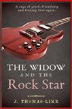 The Widow and the Rock Star, J. Thomas-Like, 1500384933