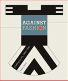 Against Fashion : Clothing As Art, 1850-1930, Stern, Radu, 0262194937
