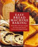 Easy Bread Machine Baking, Shirley Ann Holmes, 1552094936