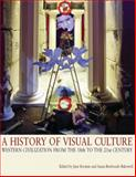 A History of Visual Culture : Western Civilization from the 18th to the 21st Century, , 184520493X