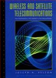 Wireless and Satellite Telecommunications : The Technology, the Market and the Regulations, Pelton, Joseph N., 0131404938