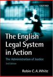 The English Legal System in Action, Robin White, 0198764936