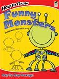 How to Draw Funny Monsters, Barbara Soloff Levy, 0486474933