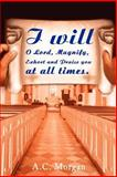 I Will O Lord, Magnify, Exhort and Praise You at All Times, Andrea Morgan, 0595204937