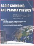 Radio Sounding and Plasma Physics : 2007 Radio Plasma Imager Science Team Meeting, April 2007 - Radio Sounding and Plasma Physics Symposium, April 2007 - XI International Digisonde Forum, April/May 2007, Paul Song, 0735404933