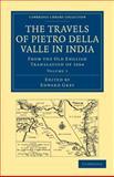 Travels of Pietro della Valle in India Vol. 1 : From the Old English Translation of 1664, Della Valle, Pietro, 1108014933