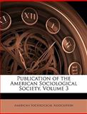Publication of the American Sociological Society, , 1146494939