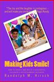 Making Kids Smile!, Randolph M. Hirsch, 1495354938