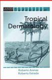 Tropical Dermatology, Arenas, Roberto and Estrada, Roberto, 1570594937