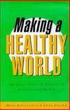 Making a Healthy World : Agencies, Actors and Policies in International Health, Koivusalo, Meri and Ollila, Eeva, 1856494934