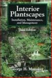 Interior Plantscapes : Installation, Maintenance, and Management, Manaker, George H., 0132384949
