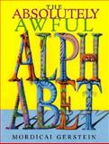 The Absolutely Awful Alphabet, Mordicai Gerstein, 0152014942