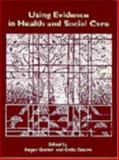 Using Evidence in Health and Social Care, , 0761964940