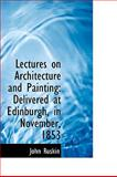 Lectures on Architecture and Painting, John Ruskin, 110326494X