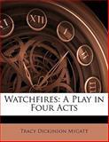 Watchfires, Tracy Dickinson Mygatt, 1141334941
