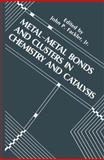 Metal-Metal Bonds and Clusters in Chemistry and Catalysis, , 1489924949