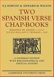Two Spanish Verse Chap-Books : Romançe de Amadis (C. 151519), Juyzio Hallado y Trabado (C. 1510), Norton, F. J. and Wilson, Edward M., 0521134943