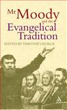 Mr. Moody and the Evangelical Tradition, George, Timothy, 0567084949