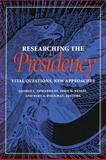 Researching the Presidency : Vital Questions, New Approaches, , 082295494X