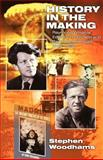 History in the Making : Raymond Williams, Edward Thompson and Radical Intellectuals, 1936-1956, Woodhams, Steven and Woodhams, Stephen, 0850364949