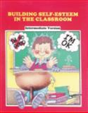 Building Self-Esteem in the Classroom 9780944584941