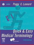 Quick and Easy Medical Terminology, Leonard, Peggy C., 1416024948