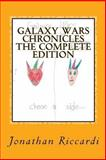 Galaxy Wars Chronicles the Complete Edition, Jonathan Riccardi, 1482504944