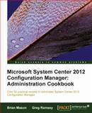 Microsoft System Center 2012 Configuration Manager, Brian Mason and Greg Ramsey, 1849684944
