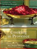 Cooking in Provence, Alex Mackay and Peter Knab, 0091924944